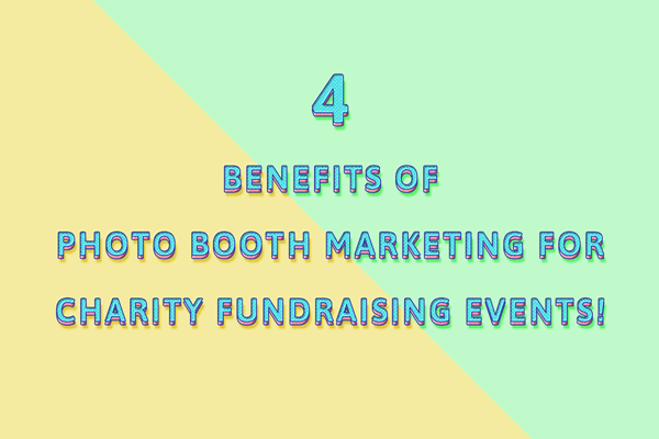 "Flat illustration title text reading ""4 benefits of photo booth marketing for charity fundraising events"""
