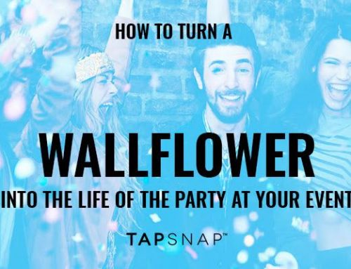 How to Turn a Wallflower Into the Life of the Party at Your Event